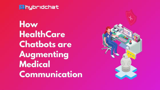 Healthcare chatbots augment medical communication