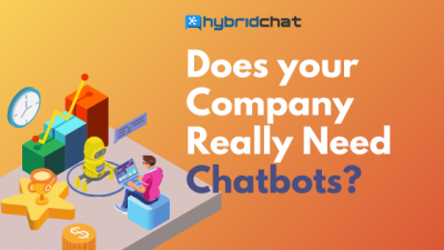 The Benefits of Chatbots: Does Your Company Really Need Them?