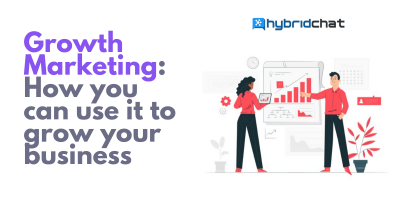 Growth Marketing: How you can use it to grow your business?
