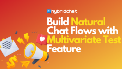 More Natural Chat Flows with Multivariate Test Feature