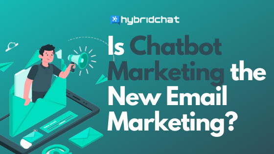 Is Chatbot Marketing the New Email Marketing