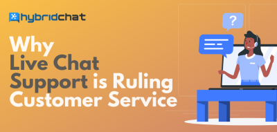 Why Live Chat Support is Ruling Customer Service?
