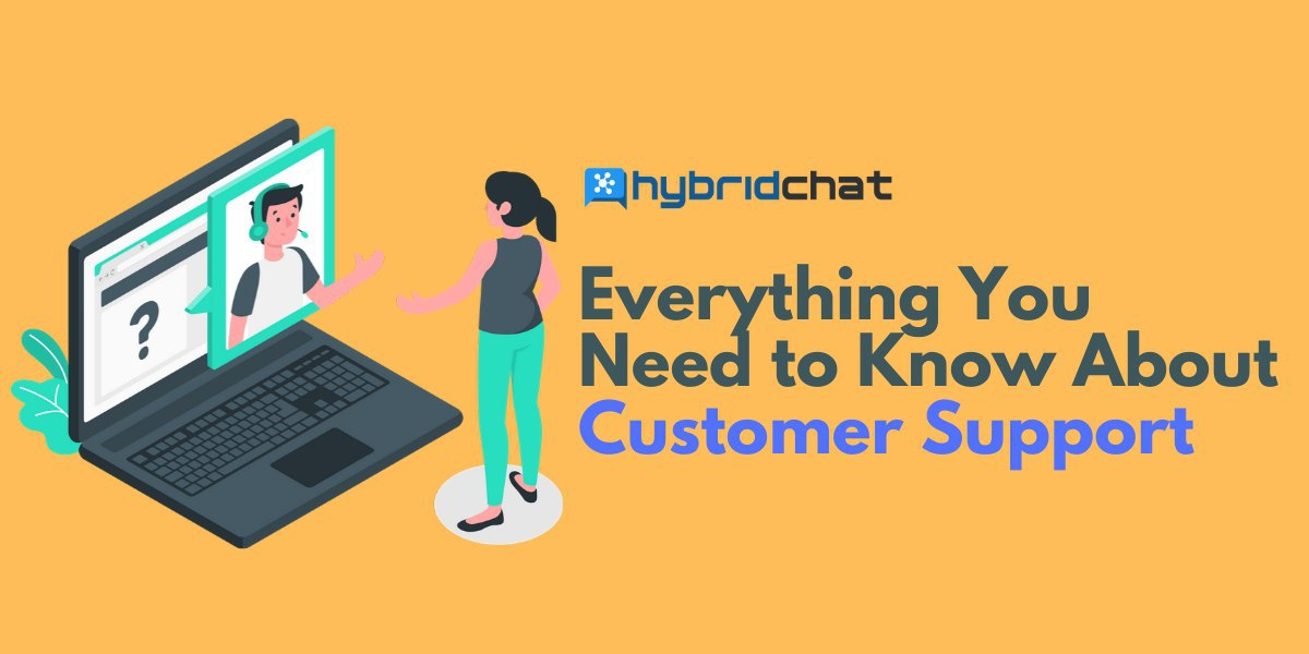 Everything you need to know about customer support