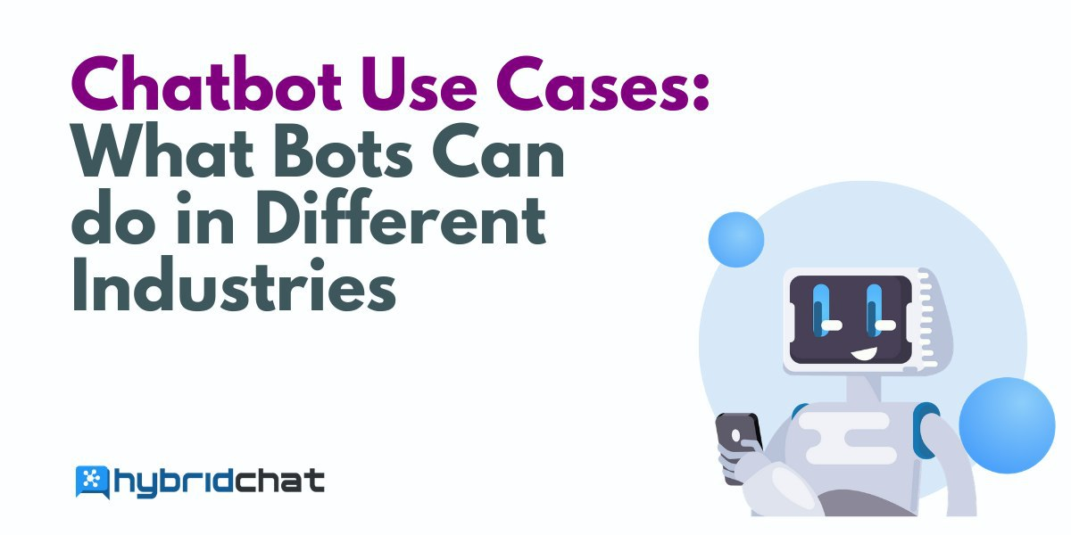 Chatbot Use Cases: What Bots Can do in Different Industries