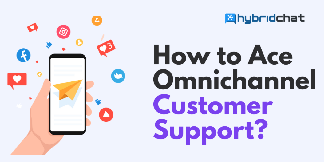 Omnichannel Customer Support