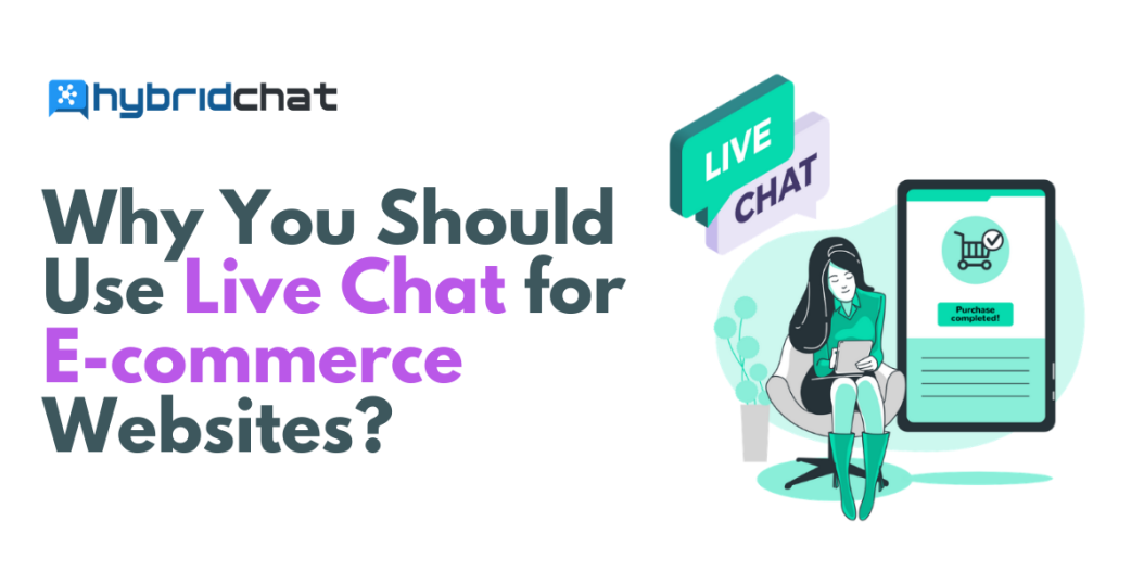 why should you use live chat for ecommerce website?