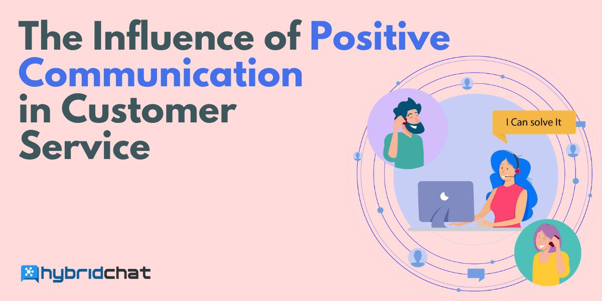 Influence of positive communication in customer service