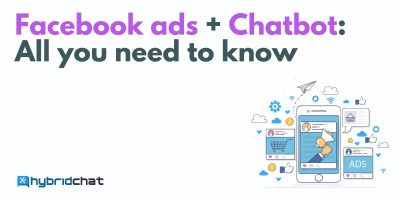 Facebook ads + Chatbot: All you need to know
