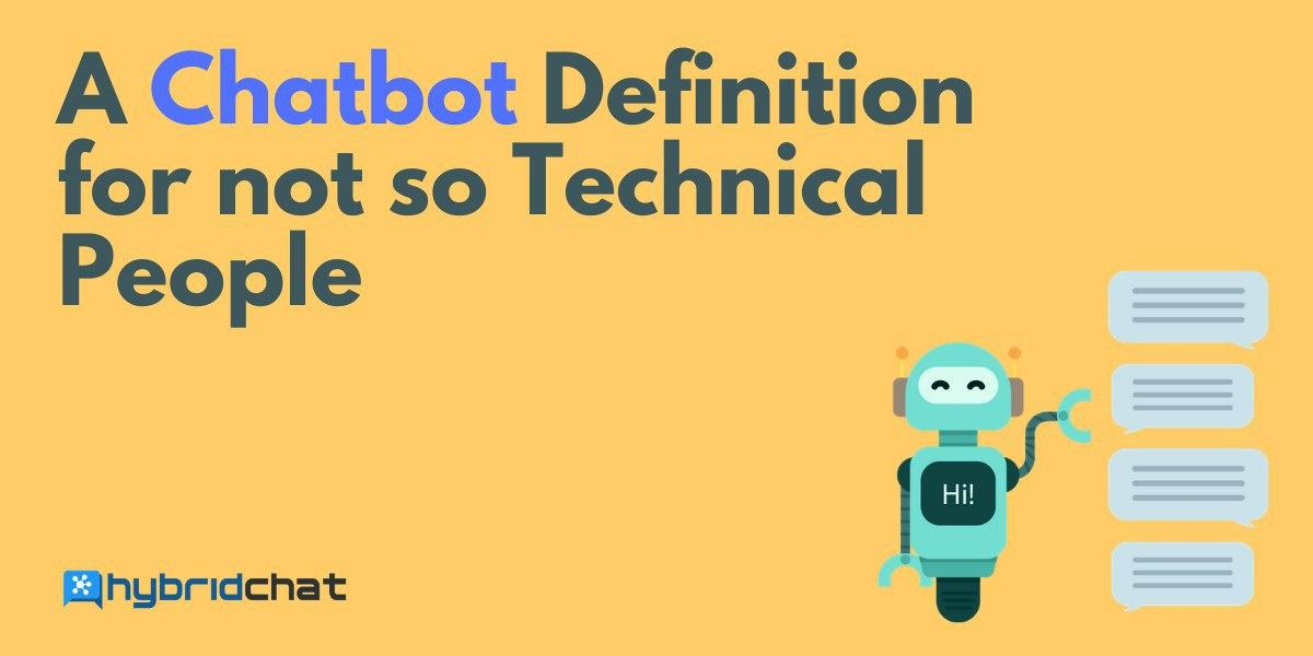 A Chatbot Definition for not so Technical People