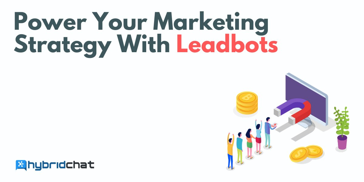 Power Your Marketing Strategy With Leadbots