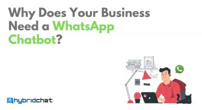 Why Does Your Business Need a WhatsApp Chatbot?