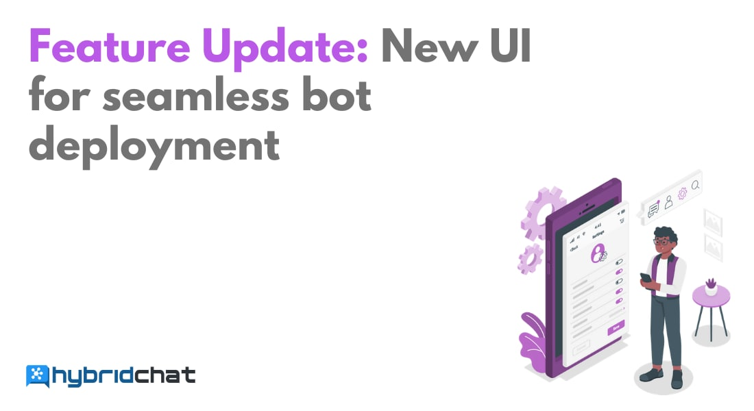Feature update: New UI for seamless bot deployment