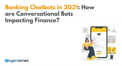 Banking Chatbots in 2021: How are Conversational Bots Impacting Finance?